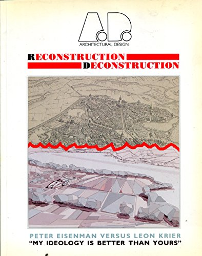 Reconstruction-Deconstruction (Architectural Design Profile): Architectural Design Profiles