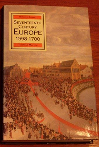 9780312040116: Seventeenth Century Europe: State Conflict and the Social Order in Europe 1598-1700 (History of Europe)