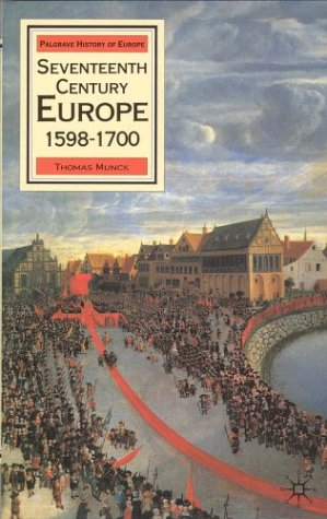 9780312040123: Seventeenth-Century Europe: State, Conflict, and the Social Order in Europe, 1598-1700 (History of Europe)