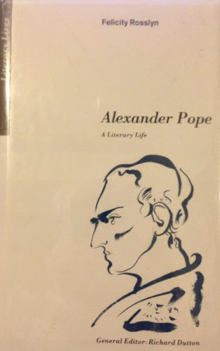 9780312040215: Alexander Pope: A Literary Life