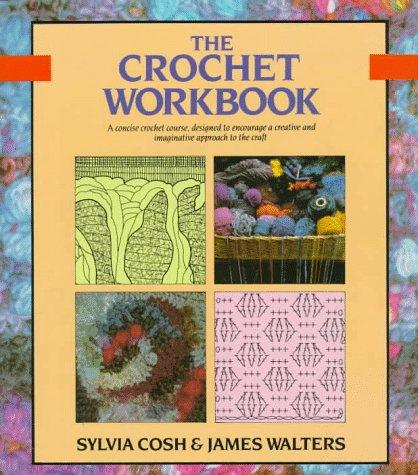 9780312040321: The Crochet Workbook