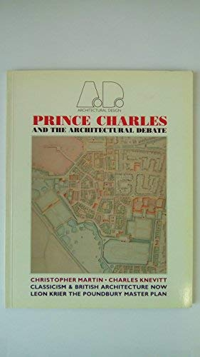 Prince Charles and the Architectural Debate (Architectural Design Profile): Christopher Martin