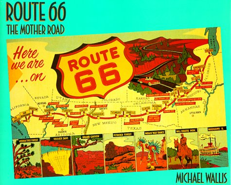 Route 66: The Mother Road: Wallis, Michael