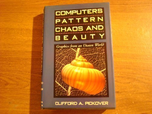 9780312041236: Computers, pattern, chaos, and beauty: Graphics from an unseen world