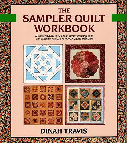 9780312041335: The Sampler Quilt Workbook