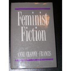 Feminist Fiction: Feminist Uses of Generic Fiction: Cranny-Francis, Anne