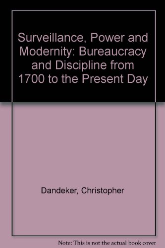 9780312042226: Surveillance, Power and Modernity: Bureaucracy and Discipline from 1700 to the Present Day