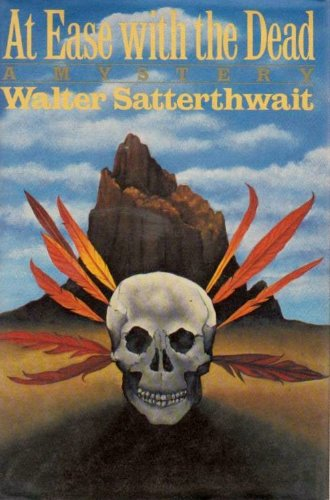 At Ease with the Dead (signed): SATTWETHWAIT, WALTER