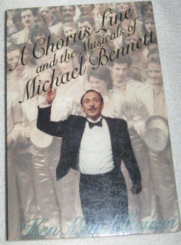 A Chorus Line and the Musicals of Michael Bennett: Mandelbaum, Ken