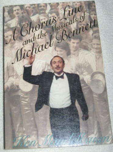9780312042806: A Chorus Line and the Musicals of Michael Bennett