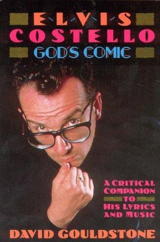 9780312043094: Elvis Costello - God's Comic: A Critical Companion To His Lyrics & Music