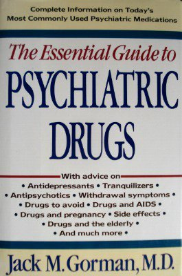 9780312043131: Essential Guide to Psychiatric Drugs