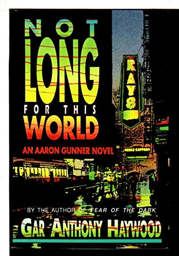 NOT LONG FOR THIS WORLD: Haywood, Gar Anthony