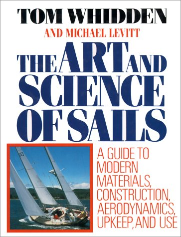 9780312044176: The Art and Science of Sails: A Guide to Modern Materials, Construction, Aerodynamics, Upkeep, and Use