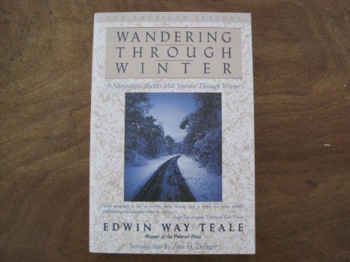 Wandering Through Winter: A Naturalist's Record of a 20,000-Mile Journey Through the North American Winter (American Seasons, 4th Season) (0312044585) by Edwin Way Teale