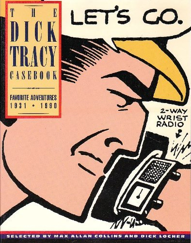 The Dick Tracy Casebook. Favorite Adventures. 1931-1990