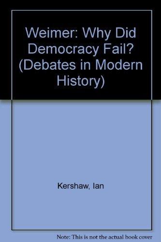 9780312044701: Weimar: Why Did German Democracy Fail