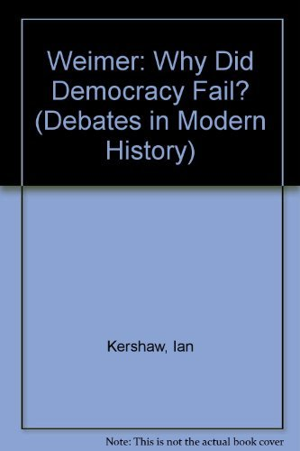 9780312044701: Weimar: Why Did German Democracy Fail (Debates in Modern History)