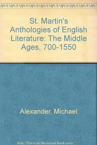 St. Martin's Anthologies of English Literature: The Middle Ages, 700-1550 (0312044798) by Alexander, Michael