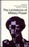 Limitations of Military Power: Essays Presented to Professor Norman Gibbs on His Eightieth Birthday (031204514X) by Hattendorf, John B.