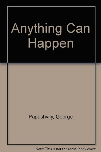 Anything Can Happen: George Papashvily, Helen Papashvily