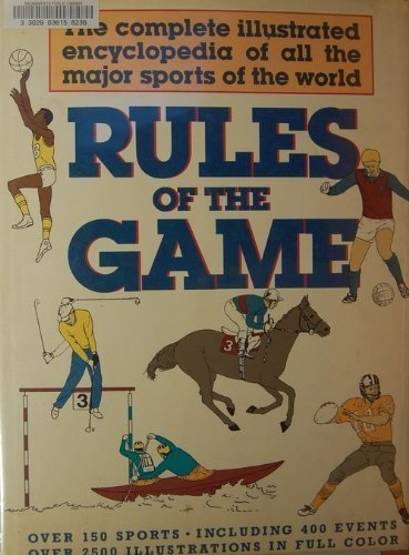 9780312045746: Rules of the Game: The Complete Illustrated Encyclopedia of all the Major Sports of the World