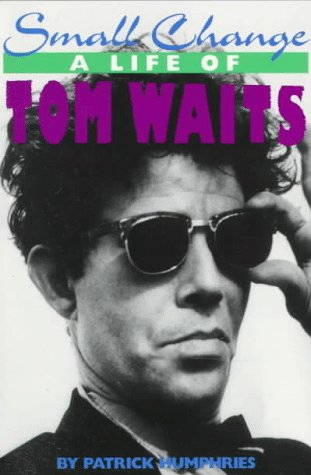 9780312045821: Small Change: A Life of Tom Waits