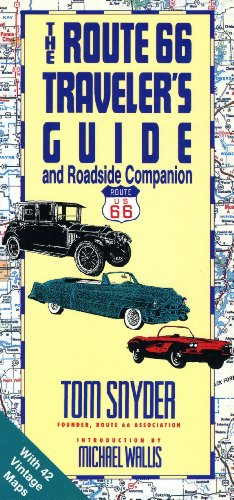 The Route 66 Traveler's Guide and Roadside Companion: Wallis, Michael, Snyder, Tom