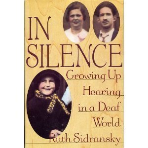 In Silence: Growing Up Hearing in a: Ruth Sidransky