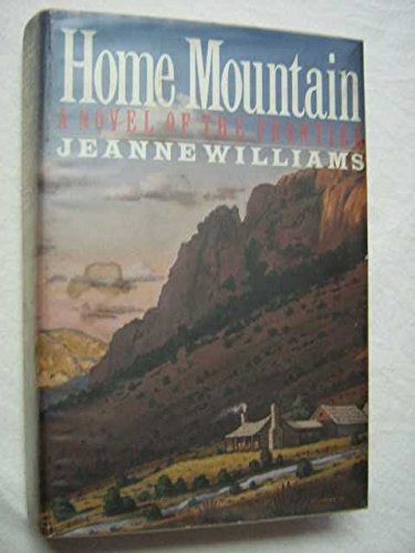 9780312045982: Home Mountain