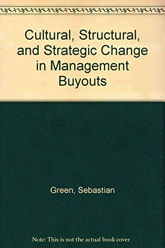 Cultural, Structural, and Strategic Change in Management: Green, Sebastian, Berry,