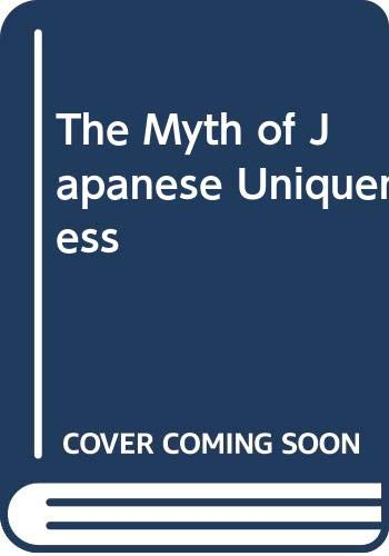 9780312046293: The Myth of Japanese Uniqueness