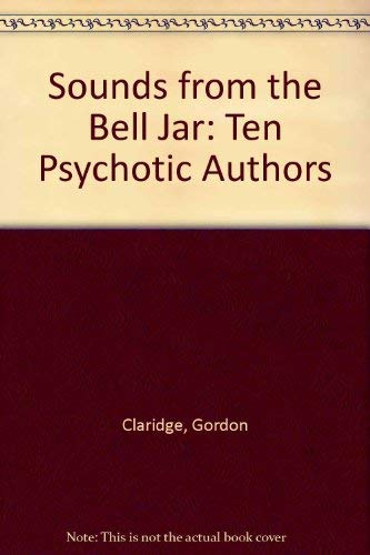 9780312046323: Sounds from the Bell Jar: Ten Psychotic Authors