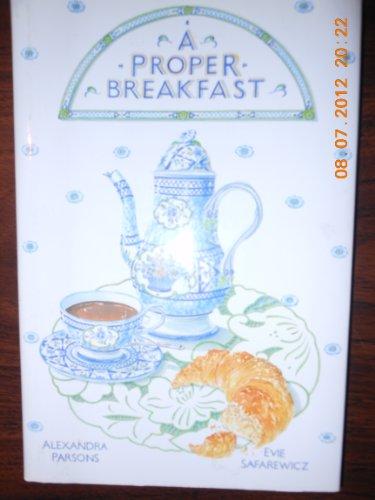 A Proper Breakfast: Parsons, Alexandra, Safarewicz,