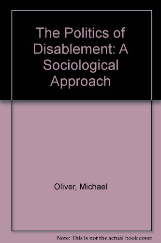 9780312046583: The Politics of Disablement: A Sociological Approach