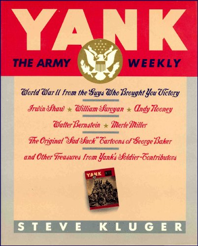 YANK, the Army Weekly: World War II from the Guys Who Brought You Victory
