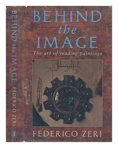 9780312047245: Behind the Image: The Art of Reading Paintings