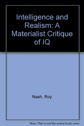 9780312047368: Intelligence and Realism: A Materialist Critique of IQ