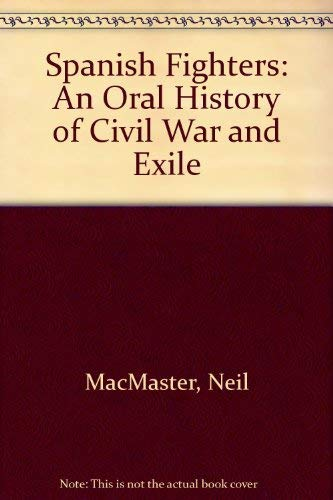 Spanish Fighters: An Oral History of Civil: Neil MacMaster, David