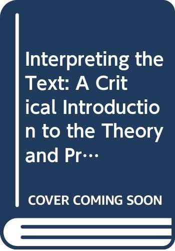 9780312047580: Interpreting the Text: A Critical Introduction to the Theory and Practice of Literary Interpretation
