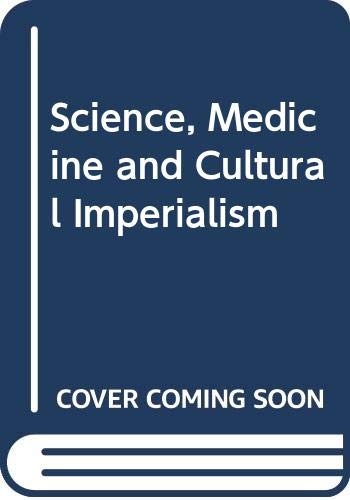 9780312047795: Science, Medicine and Cultural Imperialism