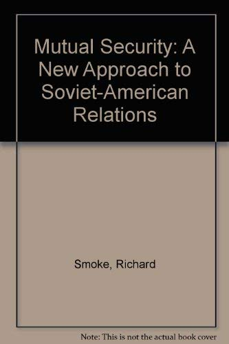 9780312048044: Mutual Security: A New Approach to Soviet-American Relations