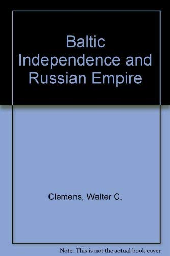 9780312048068: Baltic Independence and Russian Empire