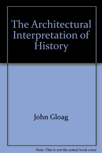 Architectural Interpretation of History, The: Gloag, John