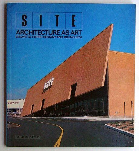 9780312048143: SITE: Architecture as Art: Essays by Pierre Restany and Bruno Zevi