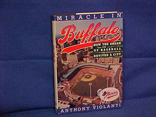 Miracle in Buffalo: How the Dream of Baseball Revived a City