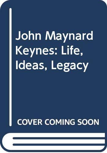 9780312048907: John Maynard Keynes: Life, Ideas, Legacy