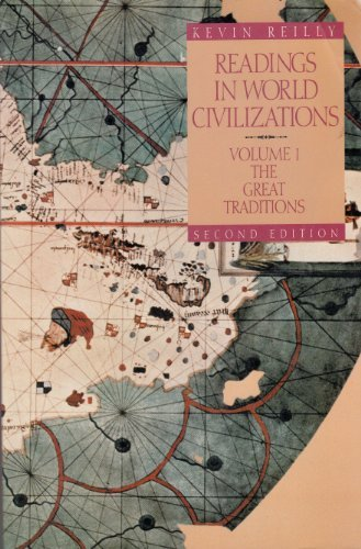 Readings in World Civilizations: The Great Traditions: Kevin Reilly