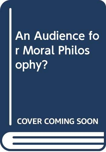 9780312049317: An Audience for Moral Philosophy?