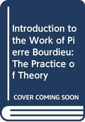 9780312049324: Introduction to the Work of Pierre Bourdieu: The Practice of Theory